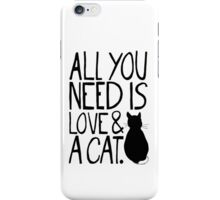 All You Need Is Love and A Cat iPhone Case/Skin