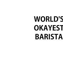 World's Okayest Barista by Darecrow