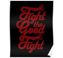 Fight The Good Fight - Red Poster