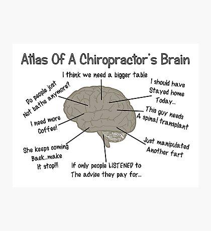 Chiropractor Humor Sayings Photographic Print