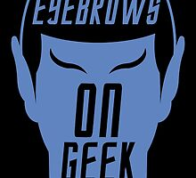 Eyebrows on geek! by claygrahamart