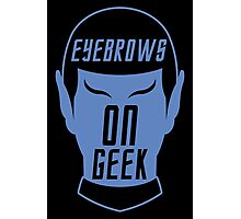 Eyebrows on geek! Photographic Print
