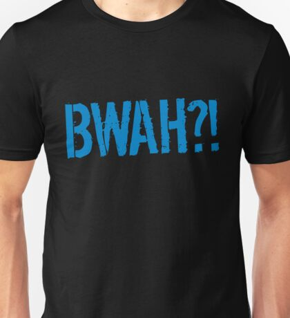 Snippy's Bwah?! Unisex T-Shirt