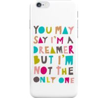 You May Say I'm A Dreamer - Colour Version iPhone Case/Skin