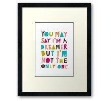 You May Say I'm A Dreamer - Colour Version Framed Print