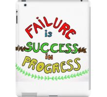 Failure is Success in Progress iPad Case/Skin