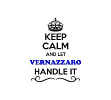 Keep Calm and Let VERNAZZARO Handle it Photographic Print
