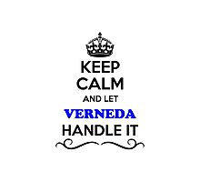 Keep Calm and Let VERNEDA Handle it Photographic Print
