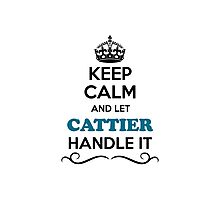 Keep Calm and Let CATTIER Handle it Photographic Print