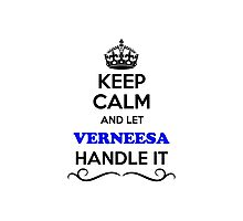 Keep Calm and Let VERNEESA Handle it Photographic Print