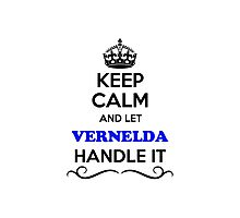 Keep Calm and Let VERNELDA Handle it Photographic Print