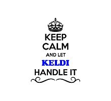 Keep Calm and Let KELDI Handle it Photographic Print