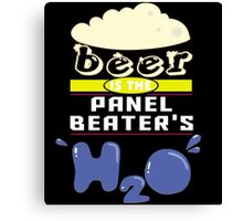 """Beer is the Panel Beater's H20"" Collection #43162 Canvas Print"