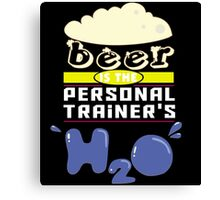 """Beer is the Personal Trainer's H20"" Collection #43167 Canvas Print"