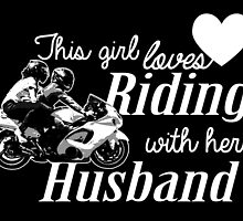 THIS GIRL LOVES RIDING WITH HER HUSBAND by inkedcreatively