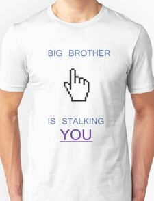Big Brother Is... T-Shirt