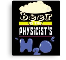 """Beer is the Physicist's H20"" Collection #43173 Canvas Print"