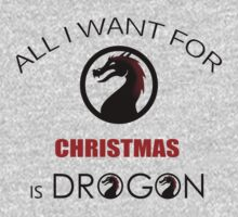 all i want for christmas is my dragon T-Shirt