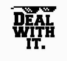 Deal With It. T-Shirt
