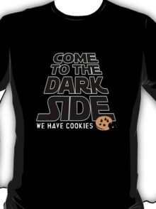 Come To The Darkside, We Have Cookies T-Shirt