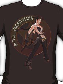 Pistol Packin' Mama (spicy) T-Shirt