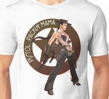 Pistol Packin' Mama (spicy) Unisex T-Shirt