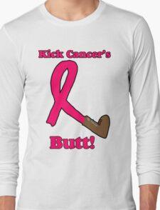 Kick Cancer's Butt!  Long Sleeve T-Shirt