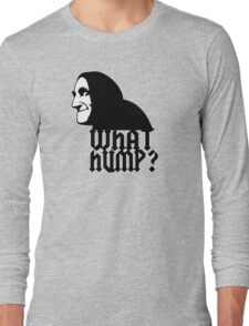 What Hump? Long Sleeve T-Shirt
