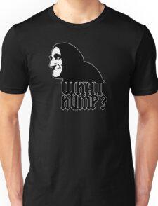 What Hump? Unisex T-Shirt