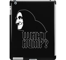 What Hump? iPad Case/Skin