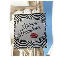 Divine Decadence Florence, Oregon Poster