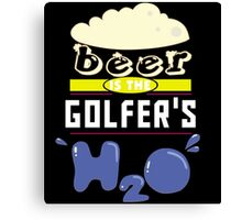 """Beer is the Golfer's H20"" Collection #43184 Canvas Print"