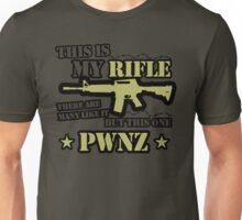 This is My Rifle, There are many like it but this one Pwnz Unisex T-Shirt