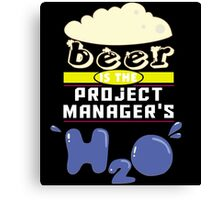 """Beer is the Project Manager's H20"" Collection #43185 Canvas Print"