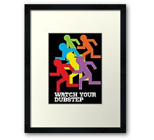 Watch Your Dubstep (dark) Framed Print
