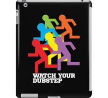 Watch Your Dubstep (dark) iPad Case/Skin