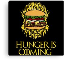 Hunger Is Coming  Canvas Print