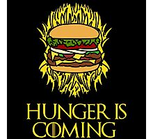 Hunger Is Coming  Photographic Print