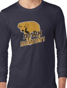 Down Rowdy the Dog Long Sleeve T-Shirt