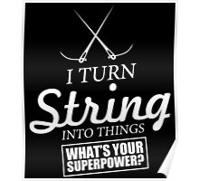 i turn string into things what's your superpower Poster