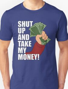 Shut Up and Take My Money T-Shirt
