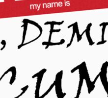 DIE, DEMIGOD SCUM! Sticker
