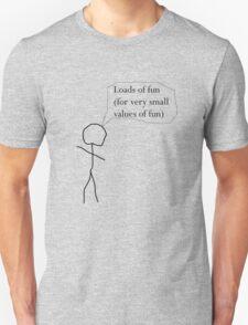 Loads of fun Unisex T-Shirt