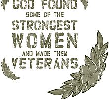 GOD FOUND SOME OF THE STRONGEST WOMEN AND MADE THEM VETERANS by BADASSTEES