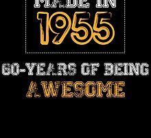 MADE IN 1955 60 YEARS OF BEING AWESOME by BADASSTEES