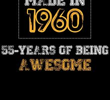 MADE IN 1960 55 YEARS OF BEING AWESOME by BADASSTEES