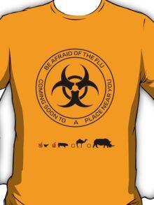 Be Afraid of the FLU [BIOHAZARD] T-Shirt