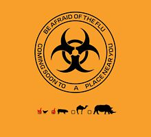 Be Afraid of the FLU [BIOHAZARD] Unisex T-Shirt