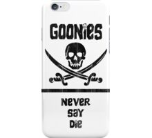 Goonies Never Say Die!  iPhone Case/Skin