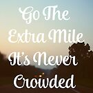 Go The Extra Mile by ALICIABOCK